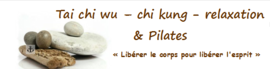 COURS DE TAI CHI WU-CHI KUNG-RELAXATION ET PILATES